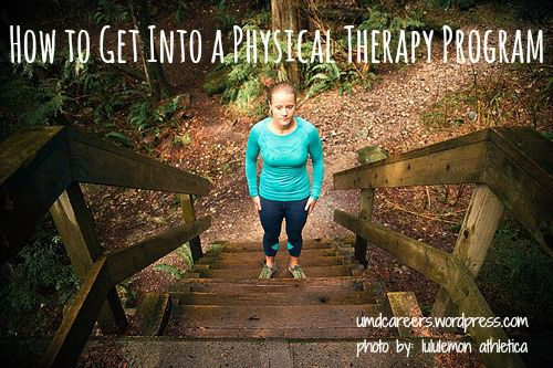 How to get into a Physical Therapy program