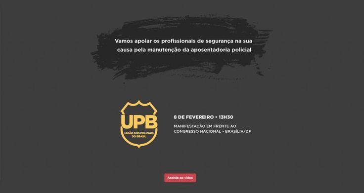 """A União dos Policiais do Brasil (UPB) que reúne todas as categorias de segurança pública do Brasil, lança nesta sexta-feira o """"hotsite"""" www.aposentadoriapolicial.com.br, e promove um tuitasso às 19 h ..."""