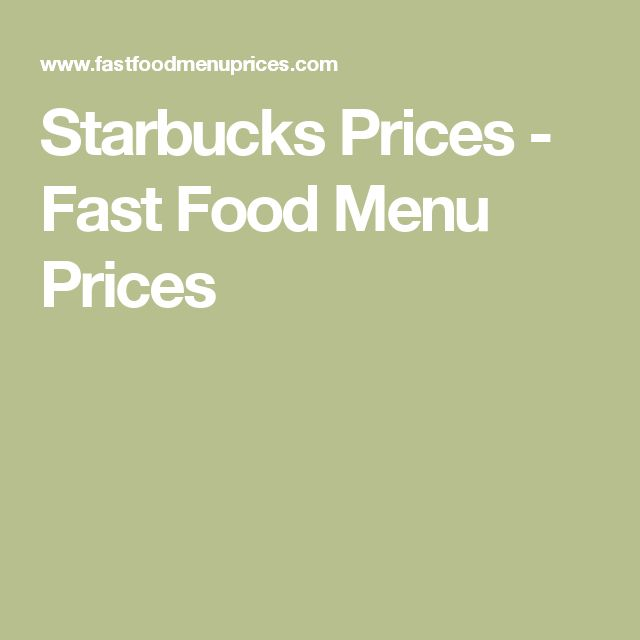 Starbucks Prices - Fast Food Menu Prices