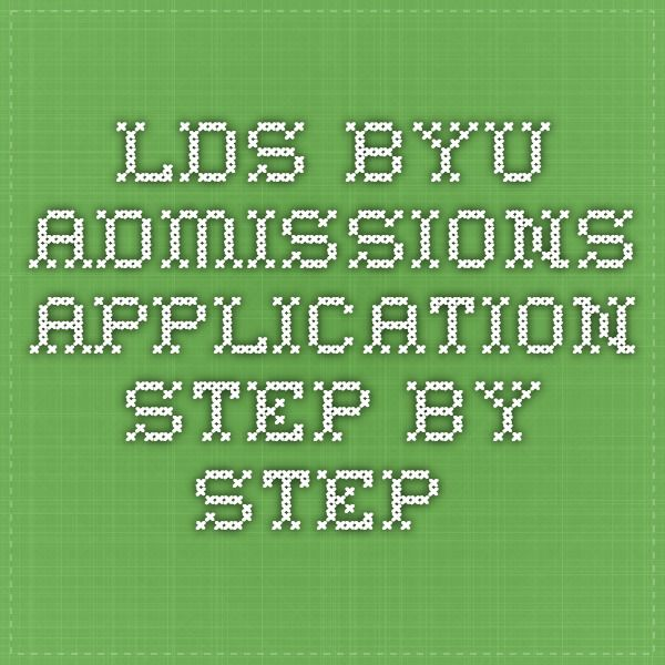 lds byu admissions application step by step