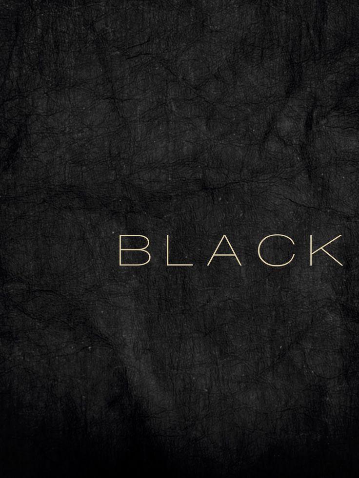 Black | 黒 | Kuro | Nero | Noir | Preto | Ebony | Sable | Onyx | Charcoal | Obsidian | Jet | Raven | Color | Texture | Pattern | Styling | Typography