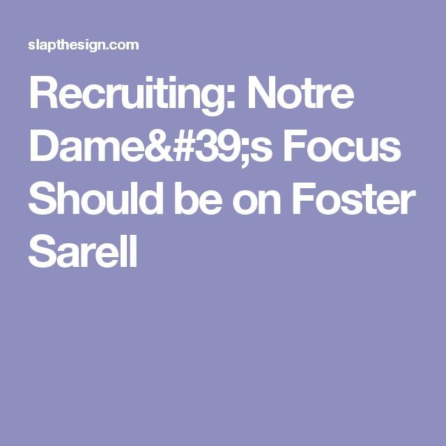 Recruiting: Notre Dame's Focus Should be on Foster Sarell
