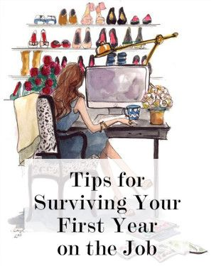Tips for Surviving Your First Year on the Job