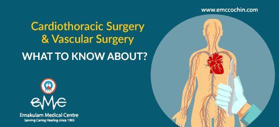 Cardiothoracic Surgery and Vascular Surgery: Things to Know About #cardiothoracicsurgery #vascularsurgery #thoracicsurgery #cardiovascularsurgery #besthospitalinkochi