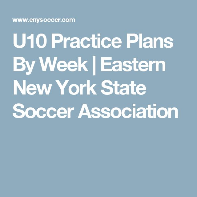 U10 Practice Plans By Week   Eastern New York State Soccer Association