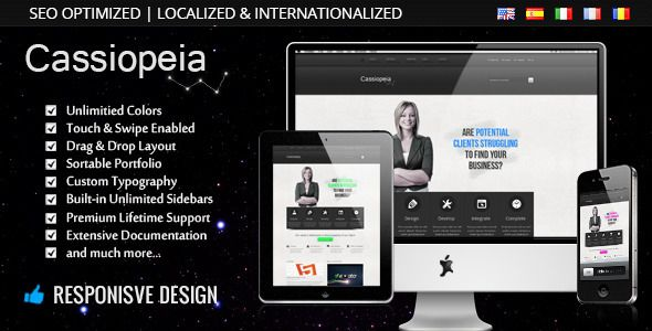 Cassiopeia is a powerful responsive business/corporate/portfolio & blog premium WordPress theme, it's easy to use and customize, whether you're a WordPress proffessional or just a beginner with no coding skills.    With Cassiopeia your website will fit from a large desktop screen, to a Sparphone screen – and of course any Tablet.