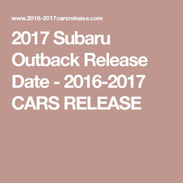 2017 Subaru Outback Release Date - 2016-2017 CARS RELEASE