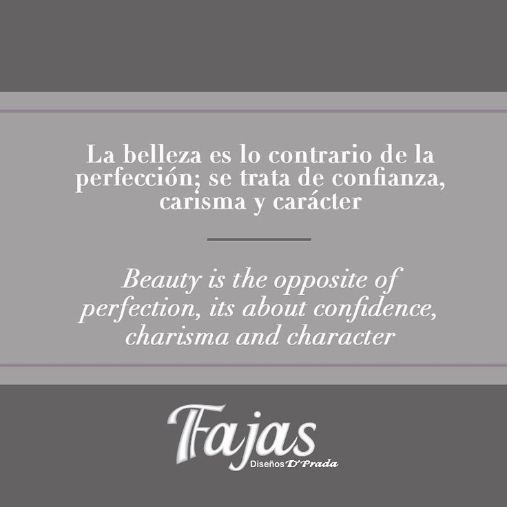 Beauty is the opposite of perfection, it´s about confidence, charisma and character. #FraseDelDíaFajasDiseñoD´Prada    La belleza es lo contrario de la perfección; se trata de confianza, carisma y carácter. #FraseDelDíaFajasDiseñoD´Prada    #Fajas #Girdles #MenGirdles #MatternityGirdles #Shapewear #SmallWaist #Postsurgical #Postsurgicalgirdles #PostPartum #AestheticSurgery #Abs #curves