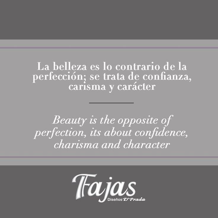 Beauty is the opposite of perfection, it´s about confidence, charisma and character. #FraseDelDíaFajasDiseñoD´Prada    La belleza es lo contrario de la perfección; se trata de confianza, carisma y carácter. #FraseDelDíaFajasDiseñoD´Prada    #Fajas #Girdles #MenGirdles #MatternityGirdles #Shapewear #SmallWaist #Postsurgical #Postsurgicalgirdles #PostPartum #AestheticSurgery #Abs #curves