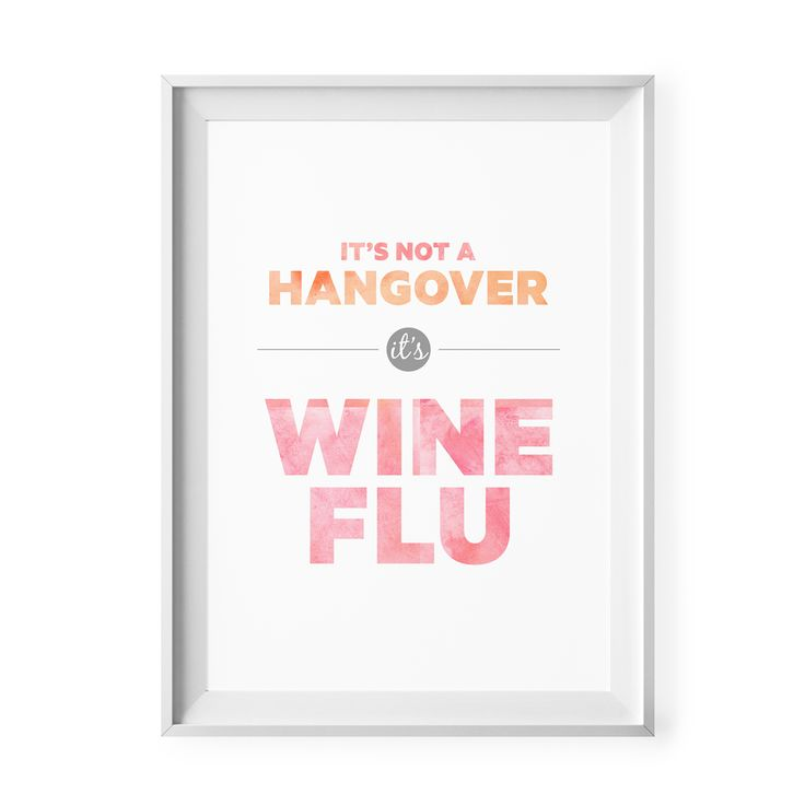 It's not a hangover... it's wine flu print | hardtofind.