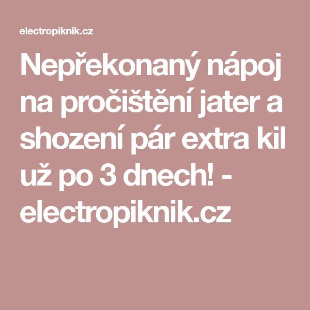 Nepřekonaný nápoj na pročištění jater a shození pár extra kil už po 3 dnech! - electropiknik.cz