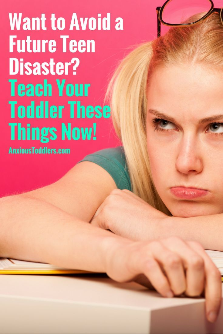 Want to Avoid a Teenage Disaster? Teach Your Toddler These Things Now!
