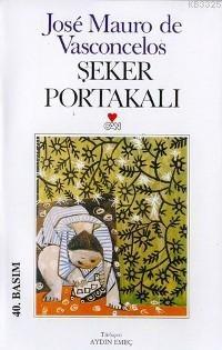 Şeker Portakalı José Mauro De Vasconcelos http://scalakitapci.com/kitaplar/edebiyat/roman1/roman-cagdas-dunya-edebiyati/seker-portakali.html