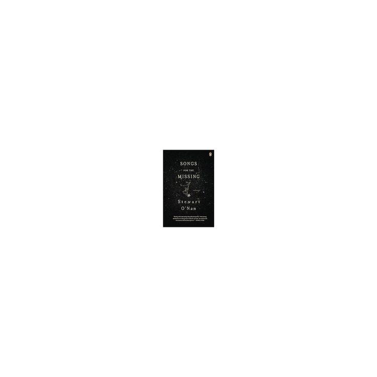 Songs for the Missing (Reprint) (Paperback) (Stewart O'Nan)