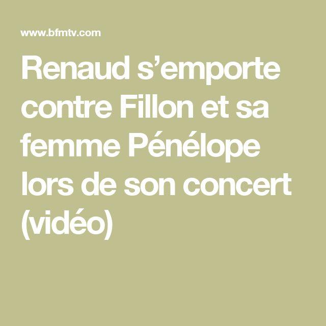 Renaud s'emporte contre Fillon et sa femme Pénélope lors de son concert (vidéo)