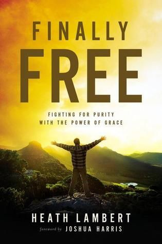 Finally Free: Fighting for Purity with the Power of Grace.Each chapter is ended with thoughtful questions, what to consider, to share with another and then turning to God's word. This book is indeed a ministry to us all. To fight the good fight and to give God glory.