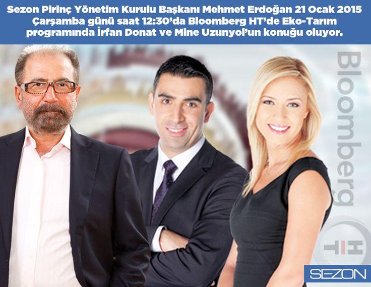 Yönetim Kurulu Başkanımız Mehmet Erdoğan 21 Ocak 2015 Çarşamba günü saat 12:30'da Bloomberg HT'de Eko-Tarım programında İrfan Donat ve Mine Uzunyol'un konuğu oluyor.