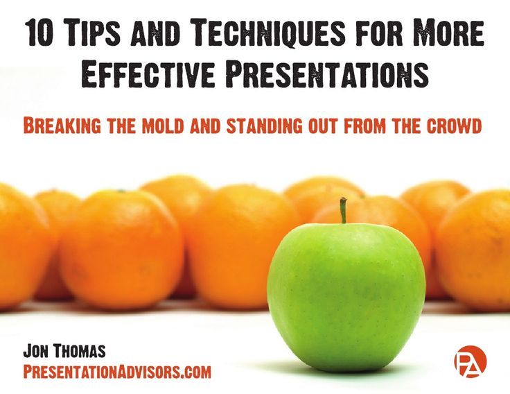 10-tips-and-techniques-for-more-effective-presentations by Presentation Advisors via Slideshare