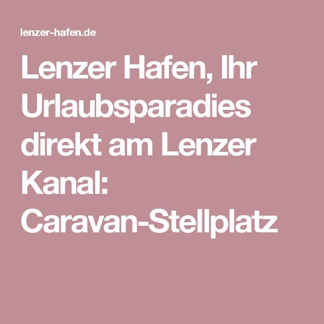 Lenzer Hafen, Ihr Urlaubsparadies direkt am Lenzer Kanal: Caravan-Stellplatz