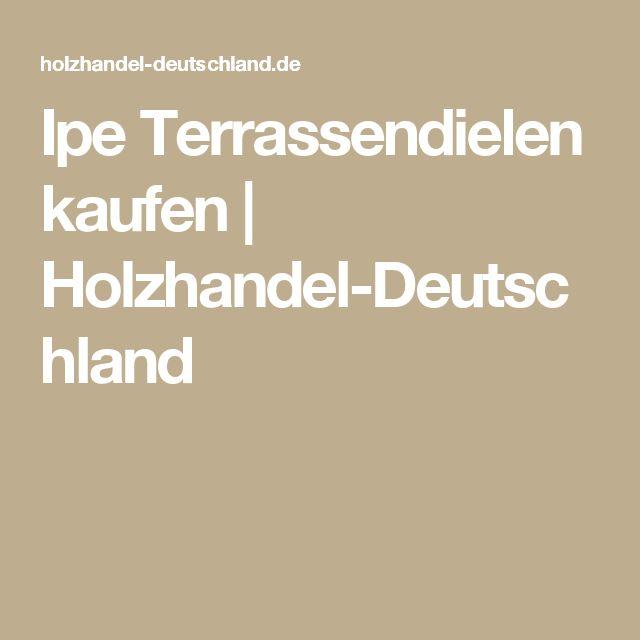 Ipe Terrassendielen kaufen   Holzhandel-Deutschland