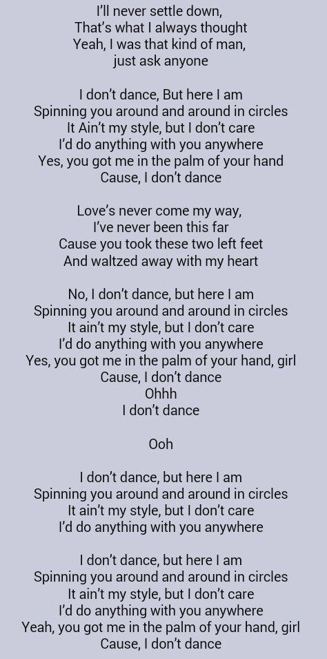 Lee Brice . I Don't Dance, I love this song And Logan insists that it's our first dance song, I can't help but love it even more now.