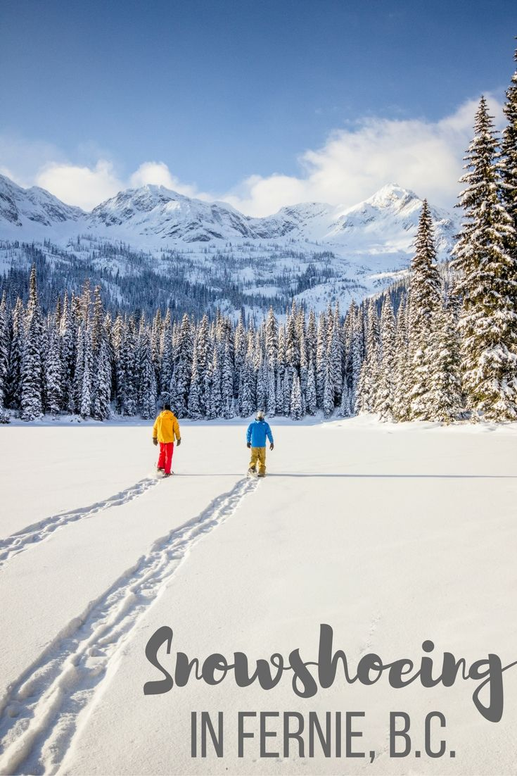 From the outdoor adventures like snowshoeing to incredible spas and eateries, here's the ultimate list of what to do in beautiful Fernie, British Columbia, Canada.