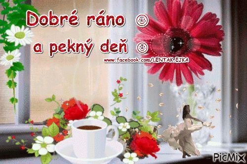 Dobré ráno a pekný deň www.facebook.com/LENTAK.EJKA