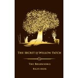 The Secret of Willow Patch - The Beginning (Kindle Edition)By Becky Ayers