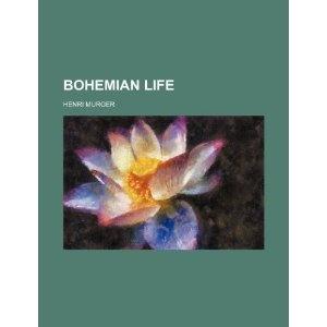 Bohemian Life: Amazon.fr: Henri Murger: Livres anglais et étrangers