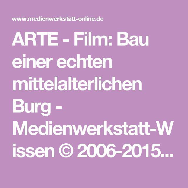 ARTE - Film: Bau einer echten mittelalterlichen Burg - Medienwerkstatt-Wissen © 2006-2015 Medienwerkstatt