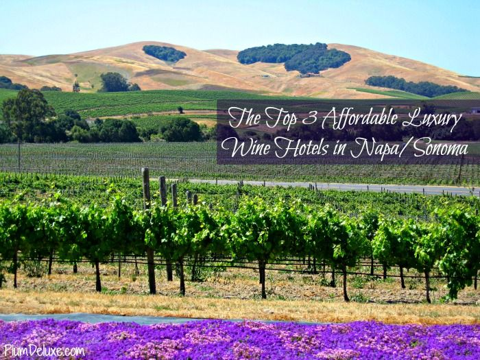 The Top 3 Affordable #Luxury #Wine Hotels in Napa/Sonoma << love the Fairmont, but all 3 good recommendations.