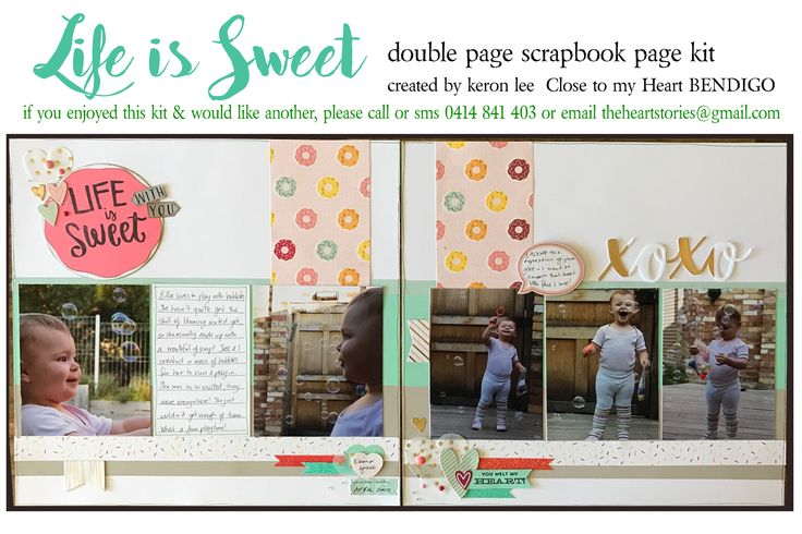 LIFE IS SWEET kit adaptable scrapbook layout kit suitable for all occasions & both genders - $18 ea plus flat $10 per order postage w/i Australia - International postage available. Paypal, pay to moblie or direct debit. Email: theheartstories@gmail.com scrapbook kit, paper craft, paper arts, page kit, scrapbook layout, CTMH Sugar Rush, easy scrapbooking, mail order kit