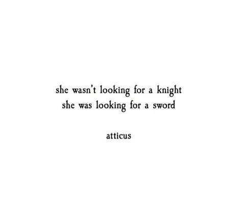 love this! she doesn't need anybody but herself! Atticus. independent quote