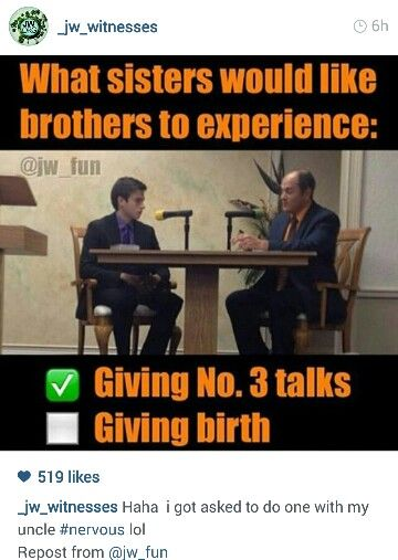 Soooo true #jw_witnesses they do now. I did the #3 talk with my husband recently. He was stressed but I wasn't