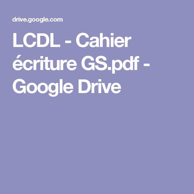 LCDL - Cahier écriture GS.pdf - GoogleDrive