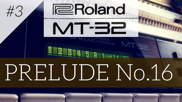 Roland MT-32 plays Prelude No 16 | MT-32 series #3