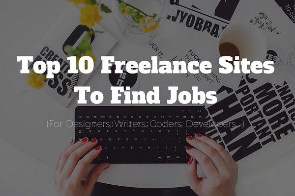 Want to make money as a freelancers? Use one (or more) of these top 10 freelancing sites!