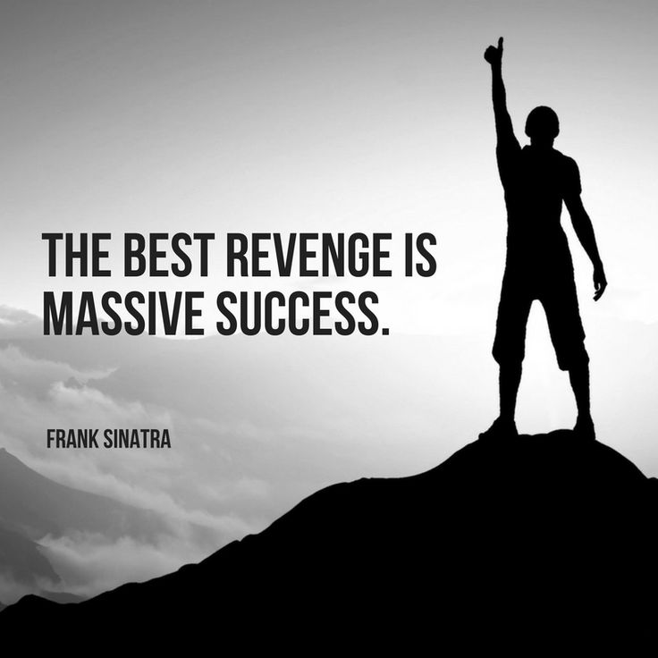 The best revenge massive success. Frank Sinatra