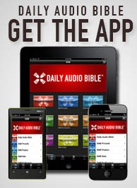 "Just found the podcast, then the App for this ""Daily Audible Bible"".  I LOVE it!  The entire Bible read aloud to me, in daily portions.  GET The App 2013"