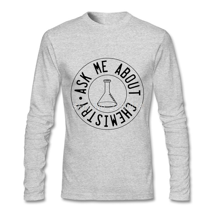 New Coming Men t-shirt Long Sleeve Ask me About Chemistry Popular Printing Tees Round Neck Mens T Shirts #Affiliate