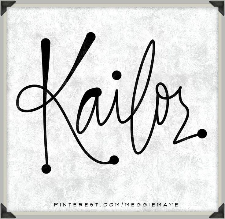 Baby or character name Kailor. For Erin and Hannah.  ||  Hand-drawn name art by Meg at pinterest.com/meggiemaye.