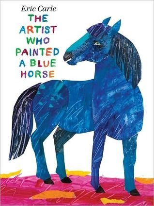 The Artist Who Painted A Blue Horse by Eric Carle  http://storytimesecrets.blogspot.com/2012/01/off-site-preschool-class-visit-11112.html