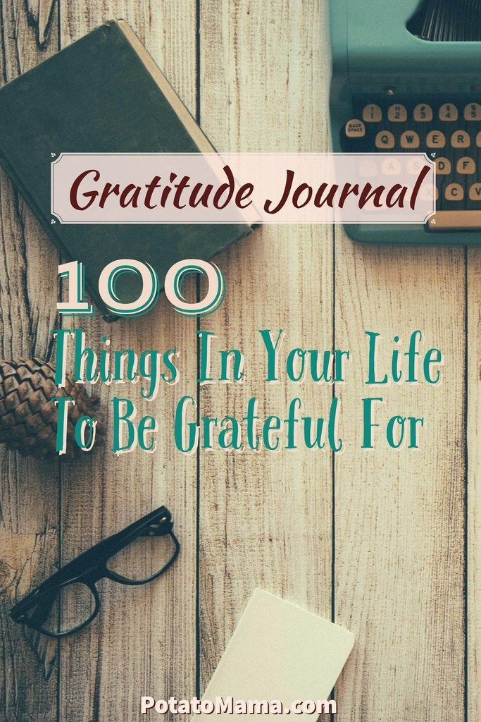Gratitude Journal - 100 Things In Your Life To Be Grateful For