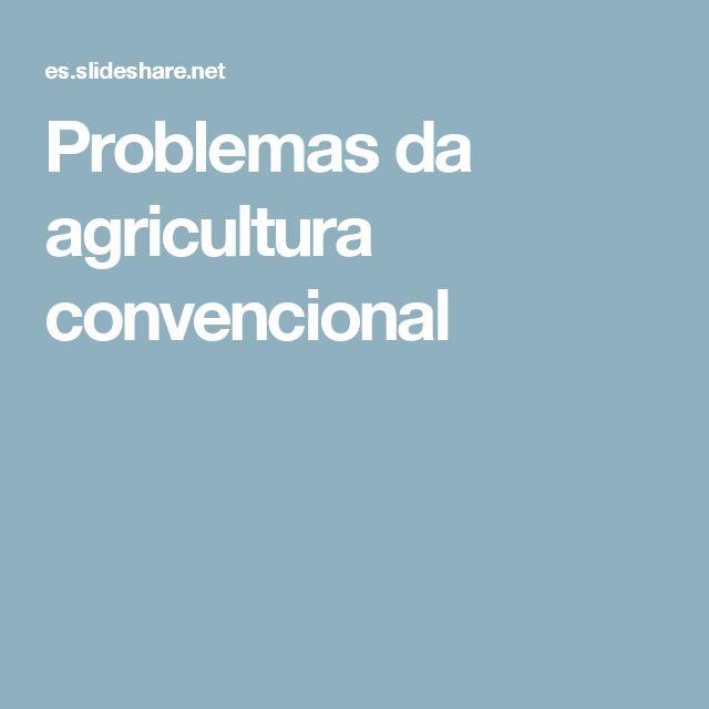 Problemas da agricultura convencional