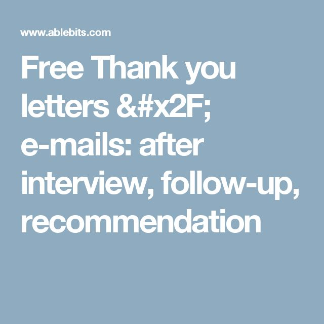 Free Thank you letters   e-mails after interview, follow-up - Follow Up Letters