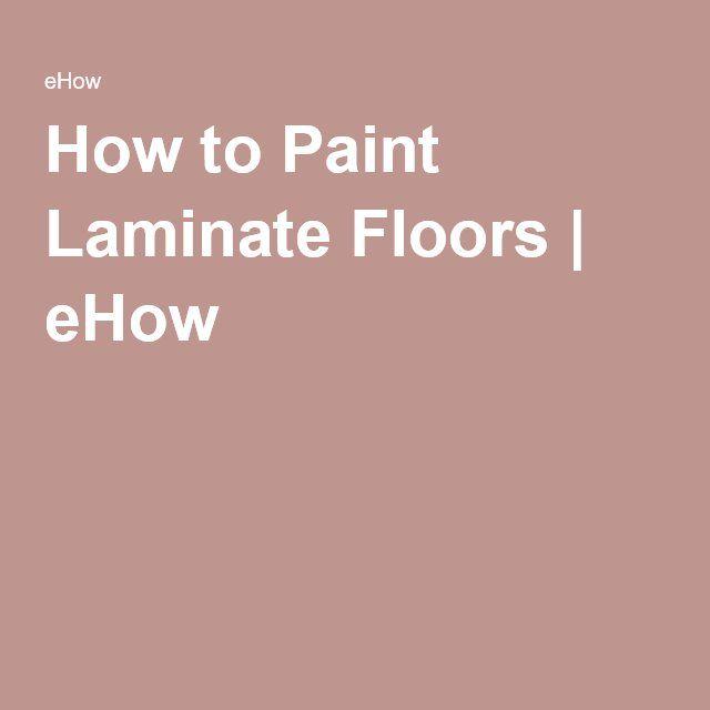 Best 25+ Painting laminate floors ideas on Pinterest ...