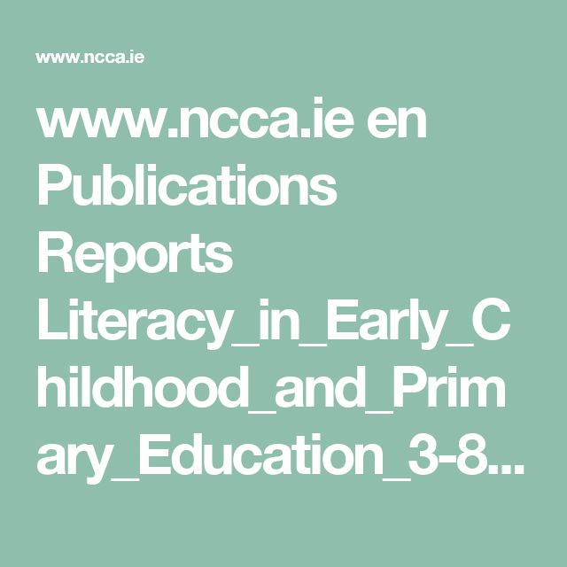 www.ncca.ie en Publications Reports Literacy_in_Early_Childhood_and_Primary_Education_3-8_years.pdf