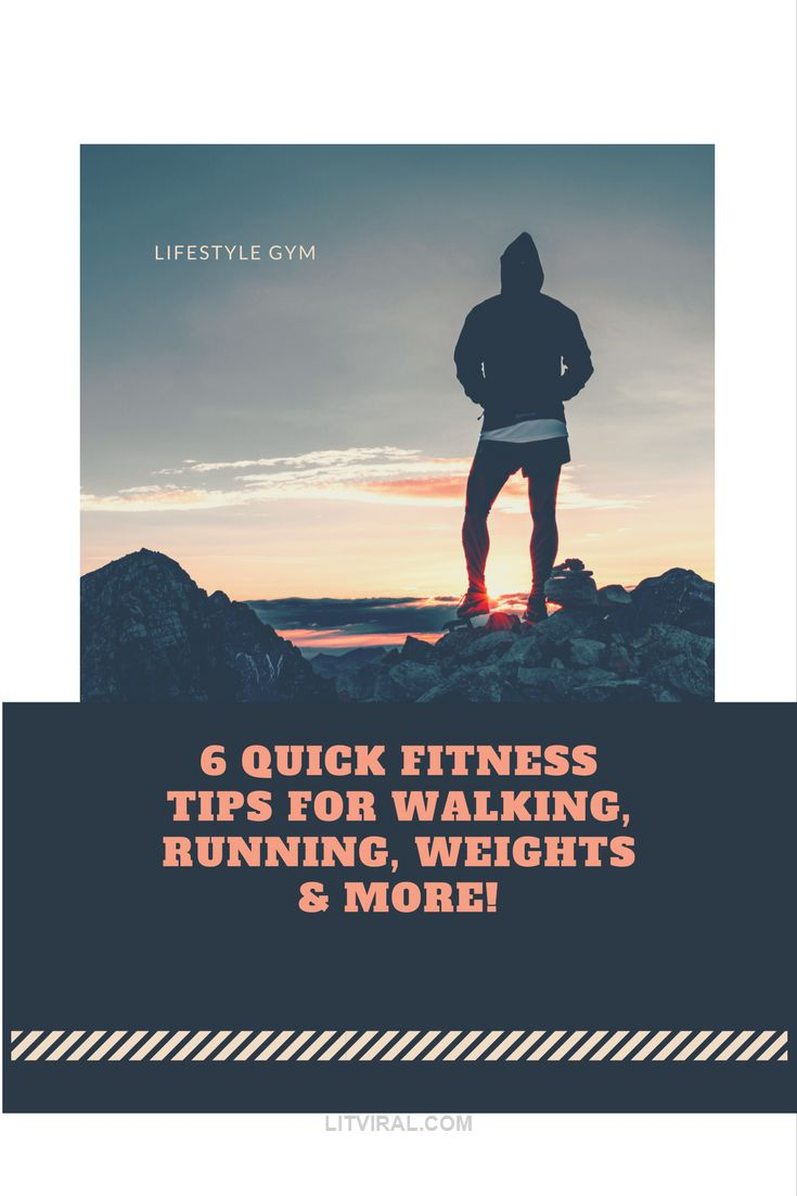 6 Quick Fitness Tips For Walking, Running, Weights & More! | LitViral.com