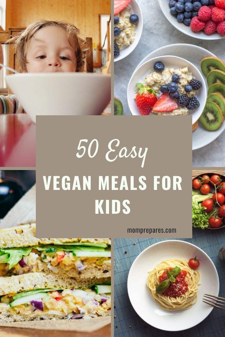 50 Easy Vegan Recipes For Kids In 2020 Vegan Kids Recipes Vegan Recipes Easy Kids Meals