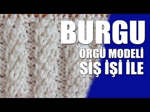 BURGU Örgü Örneği - Şiş İşi İle Örgü Modelleri - YouTube